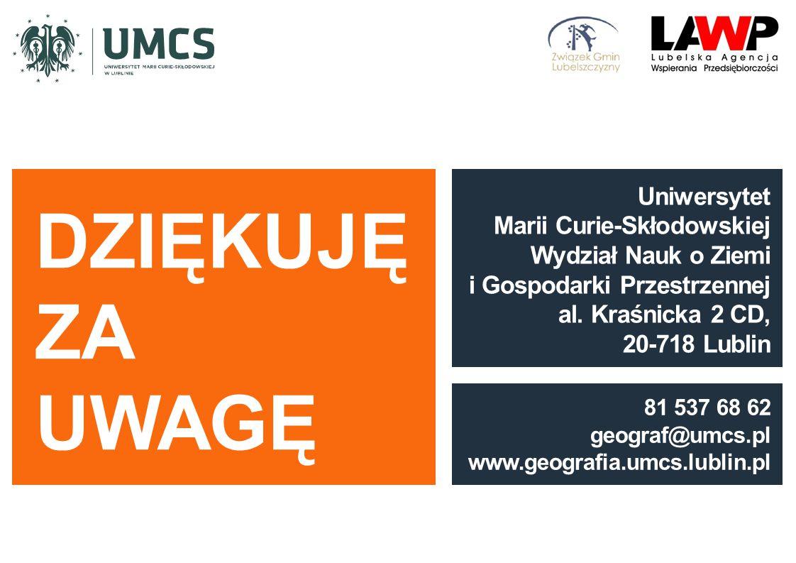 Uniwersytet Marii Curie-Skłodowskiej Wydział Nauk o Ziemi i Gospodarki Przestrzennej al. Kraśnicka 2 CD, 20-718 Lublin