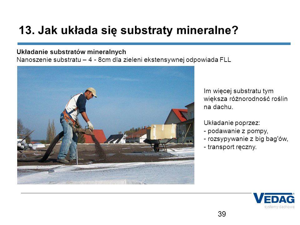 13. Jak układa się substraty mineralne