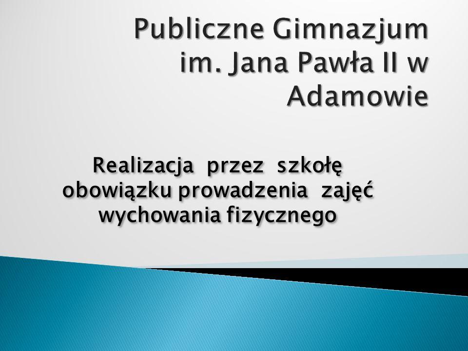 Publiczne Gimnazjum im. Jana Pawła II w Adamowie