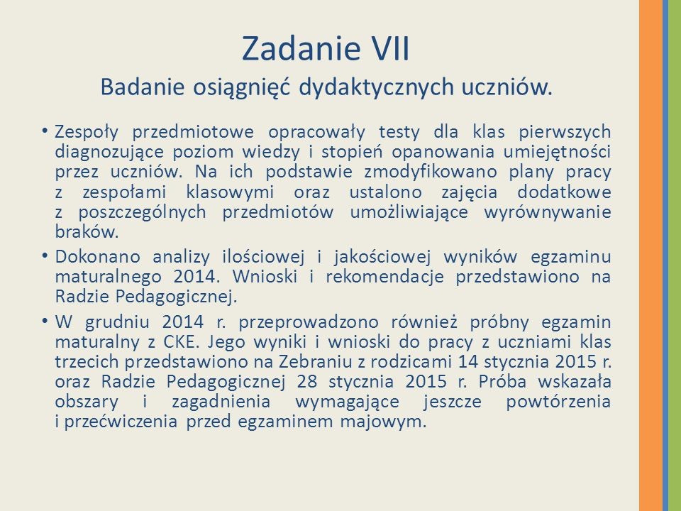 Zadanie VII Badanie osiągnięć dydaktycznych uczniów.
