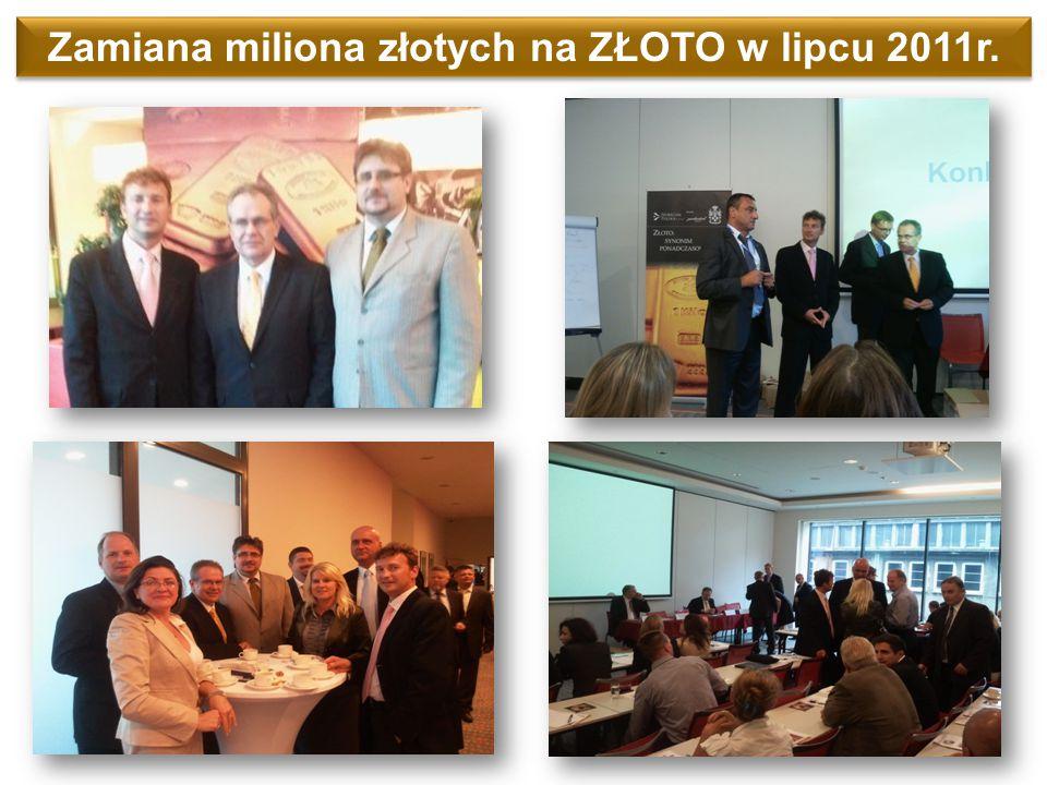 Zamiana miliona złotych na ZŁOTO w lipcu 2011r.