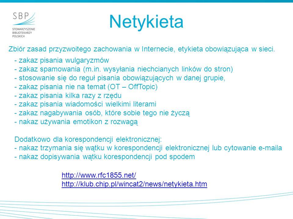 Netykieta Zbiór zasad przyzwoitego zachowania w Internecie, etykieta obowiązująca w sieci. - zakaz pisania wulgaryzmów.