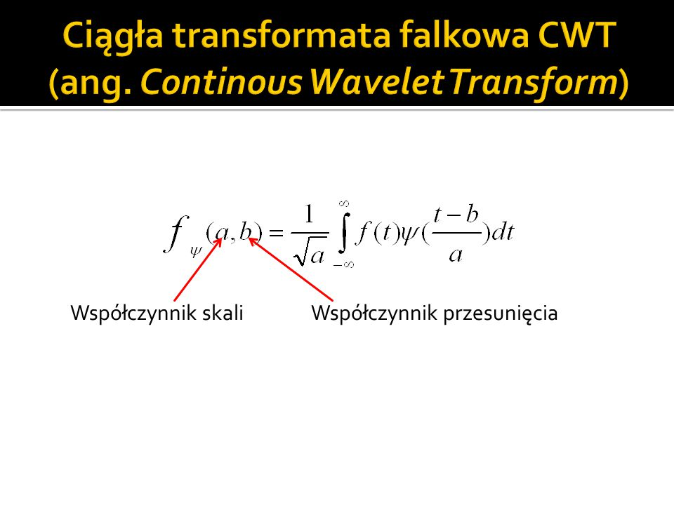 Ciągła transformata falkowa CWT (ang. Continous Wavelet Transform)