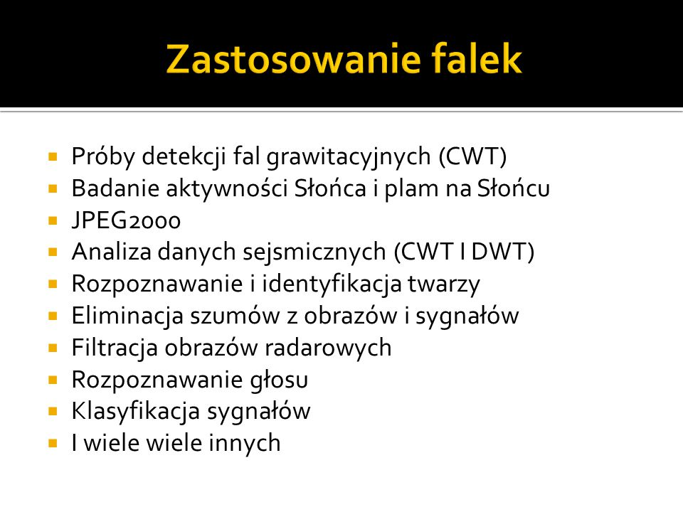 Zastosowanie falek Próby detekcji fal grawitacyjnych (CWT)