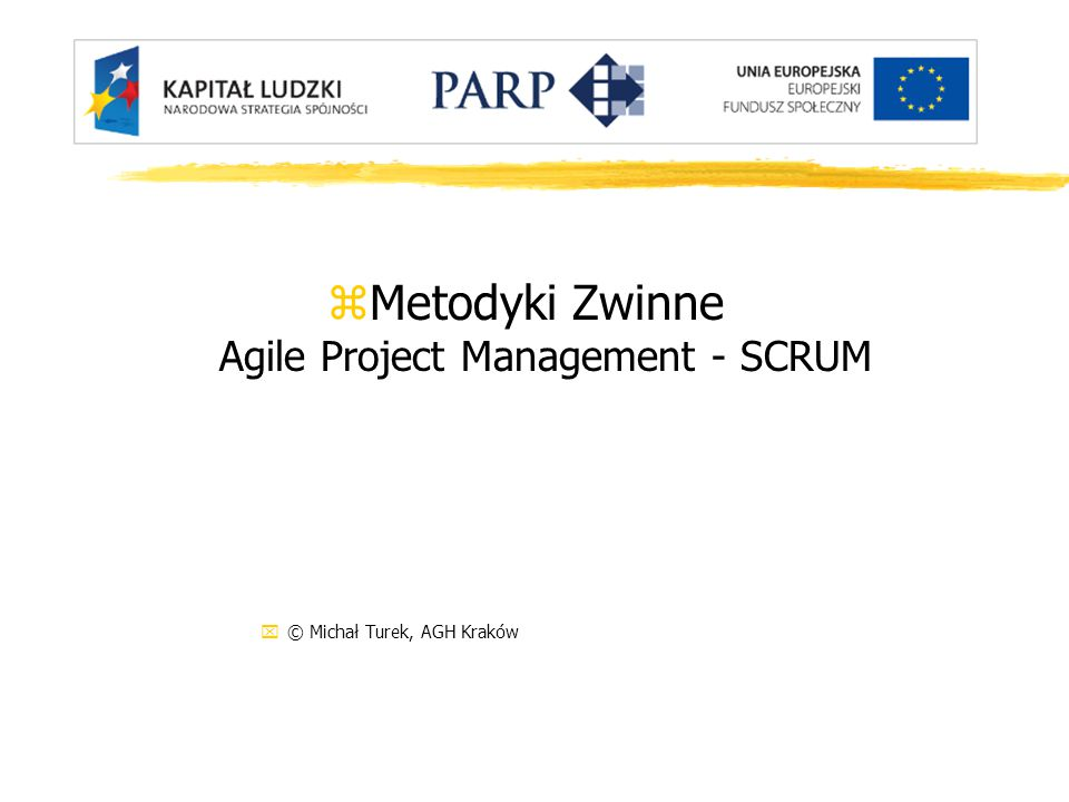 Metodyki Zwinne Agile Project Management - SCRUM