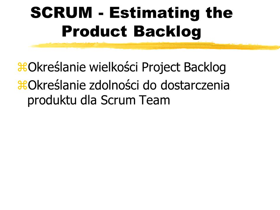 SCRUM - Estimating the Product Backlog