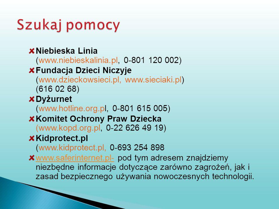 Szukaj pomocy Niebieska Linia (www.niebieskalinia.pl, 0-801 120 002)