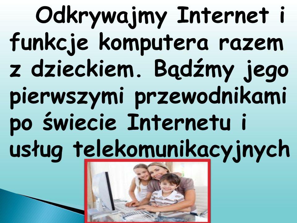 Odkrywajmy Internet i funkcje komputera razem z dzieckiem