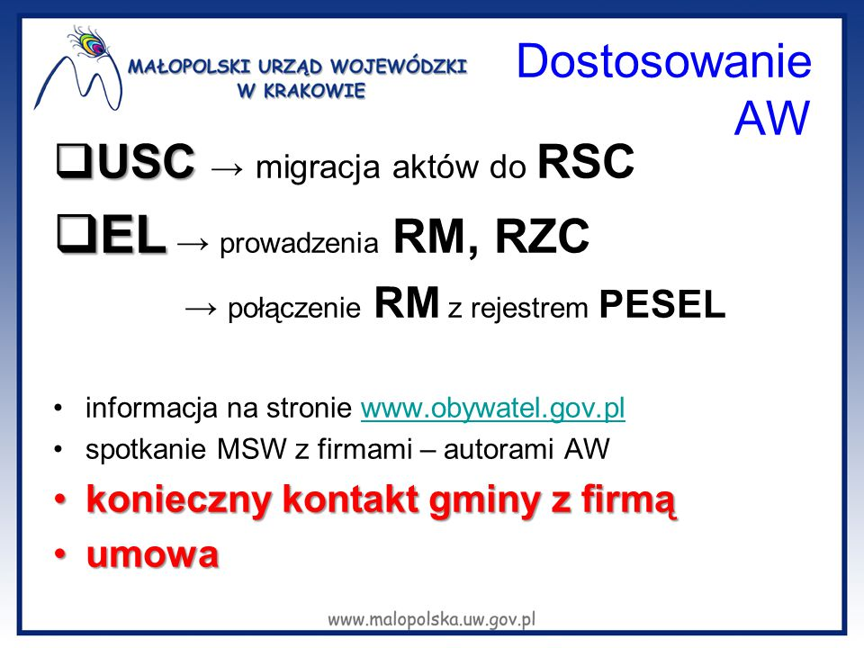 EL → prowadzenia RM, RZC Dostosowanie AW USC → migracja aktów do RSC