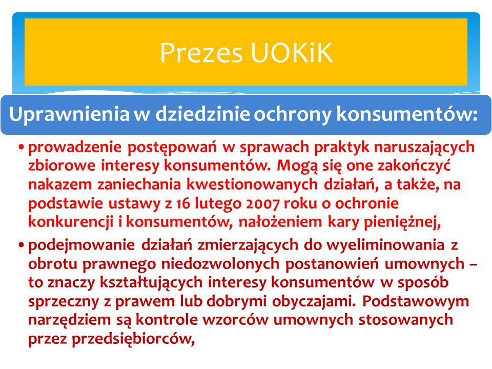 Prezes UOKiK Uprawnienia w dziedzinie ochrony konsumentów: