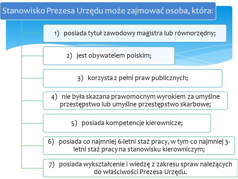 Prezes UOKiK Stanowisko Prezesa Urzędu może zajmować osoba, która: