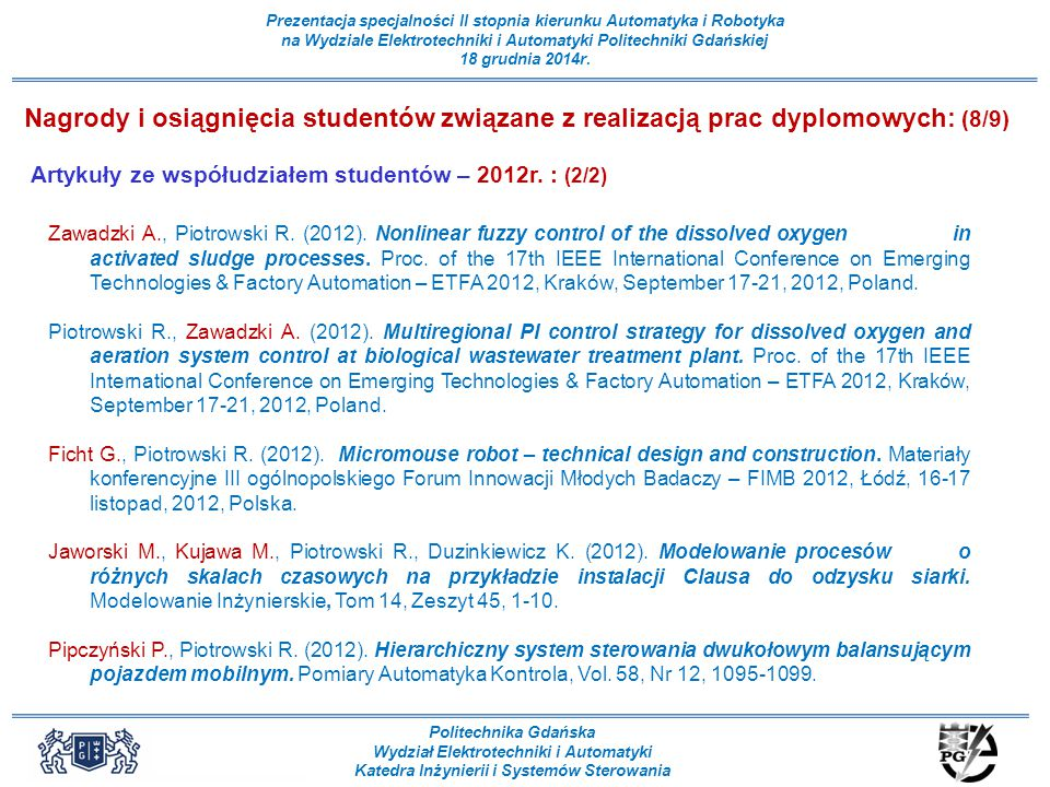 Nagrody i osiągnięcia studentów związane z realizacją prac dyplomowych: (8/9)
