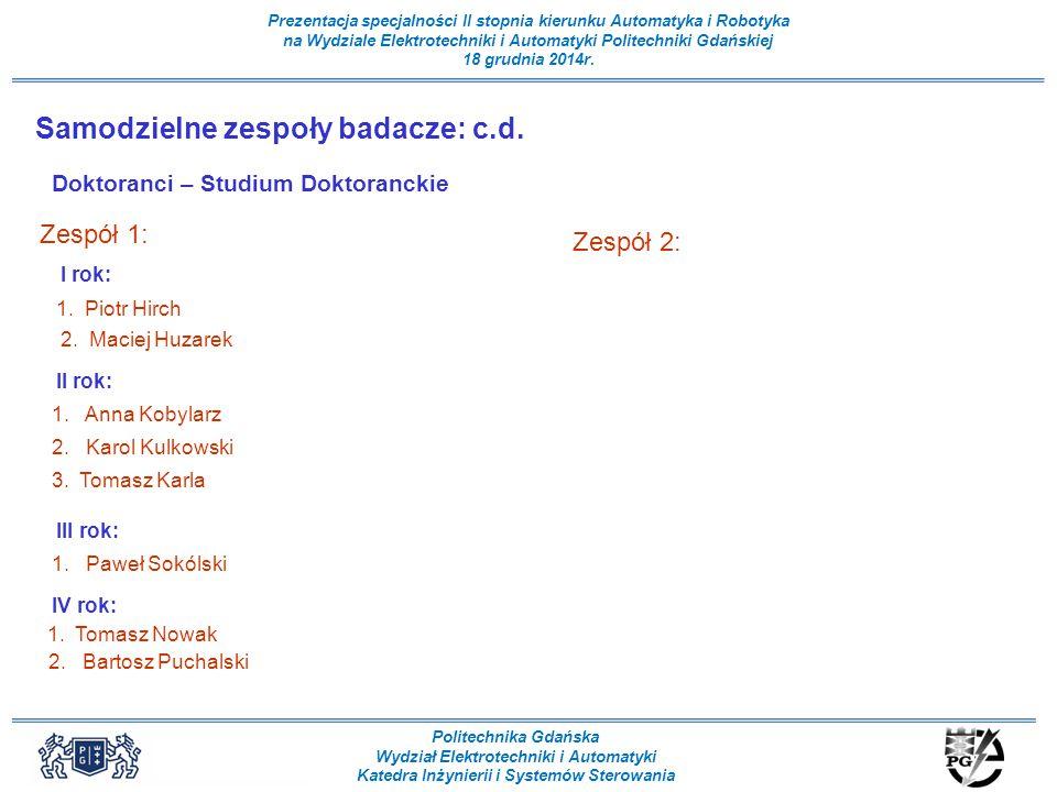 Samodzielne zespoły badacze: c.d.
