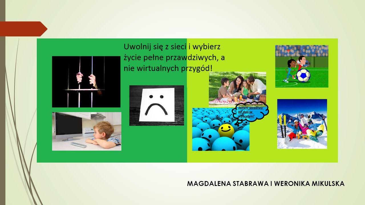 MAGDALENA STABRAWA I WERONIKA MIKULSKA