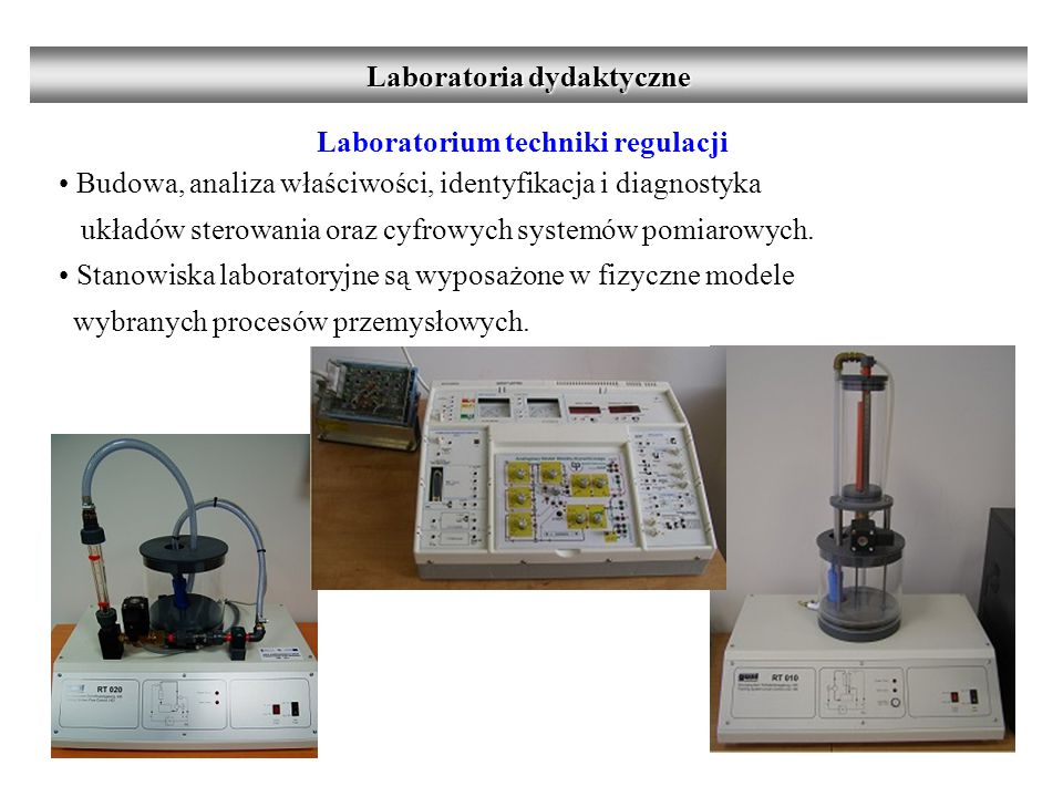 Laboratoria dydaktyczne Laboratorium techniki regulacji