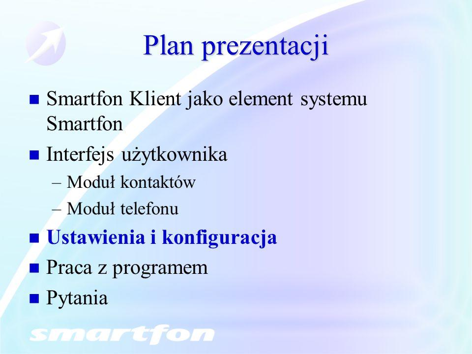 Plan prezentacji Smartfon Klient jako element systemu Smartfon