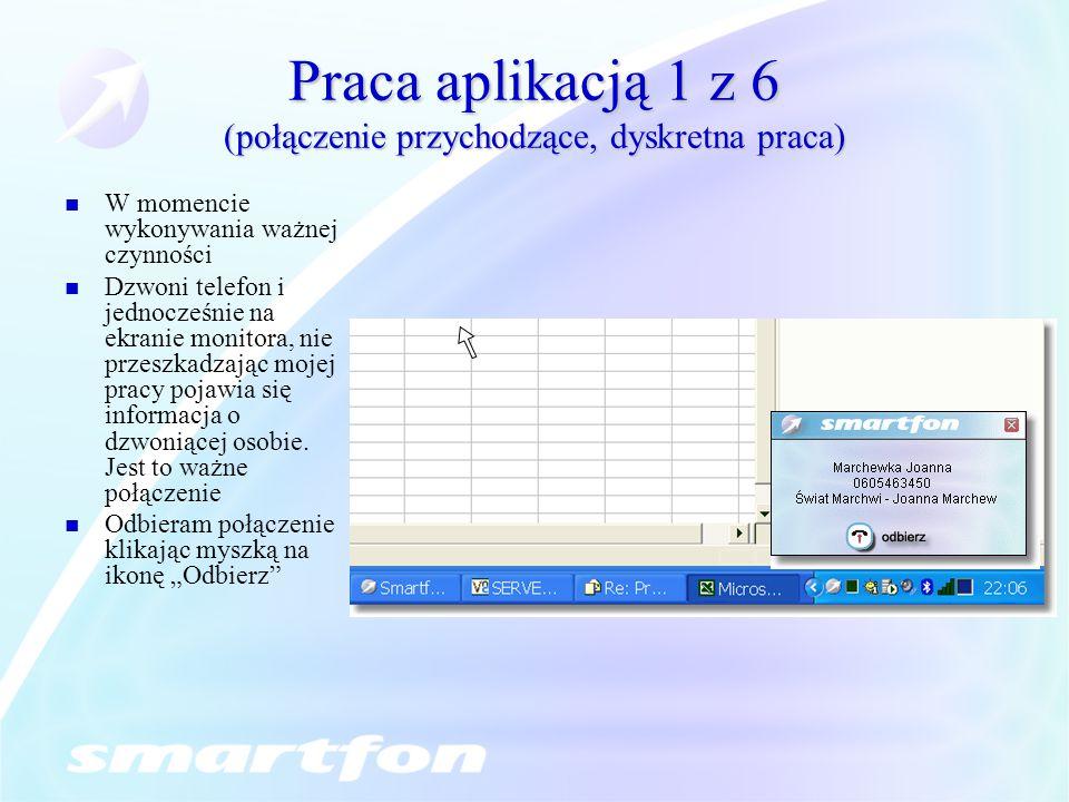 Praca aplikacją 1 z 6 (połączenie przychodzące, dyskretna praca)
