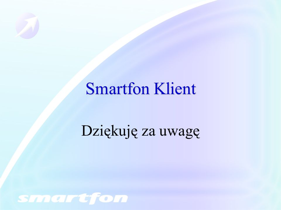 Smartfon Klient Dziękuję za uwagę