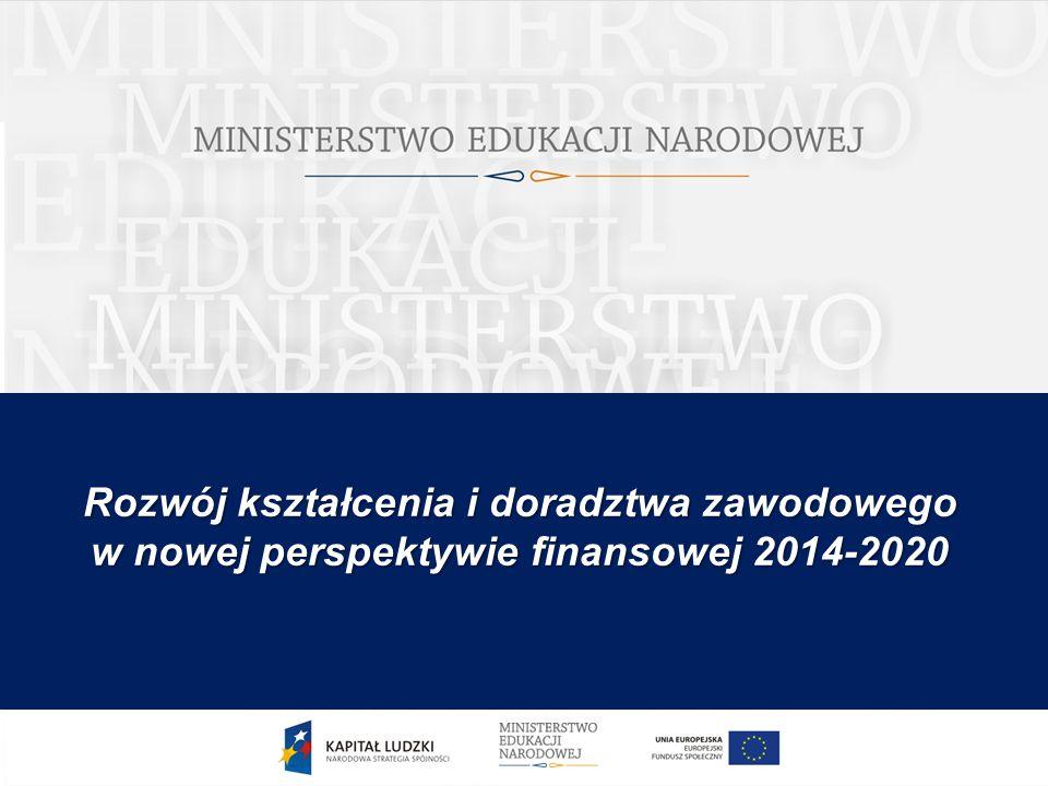 Rozwój kształcenia i doradztwa zawodowego w nowej perspektywie finansowej 2014-2020