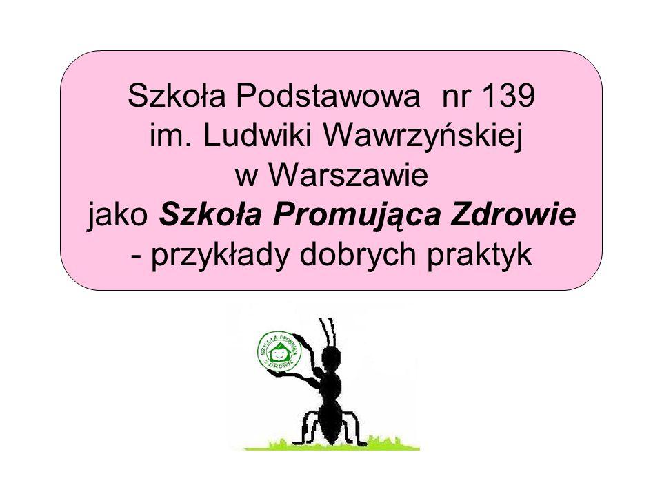 im. Ludwiki Wawrzyńskiej w Warszawie jako Szkoła Promująca Zdrowie
