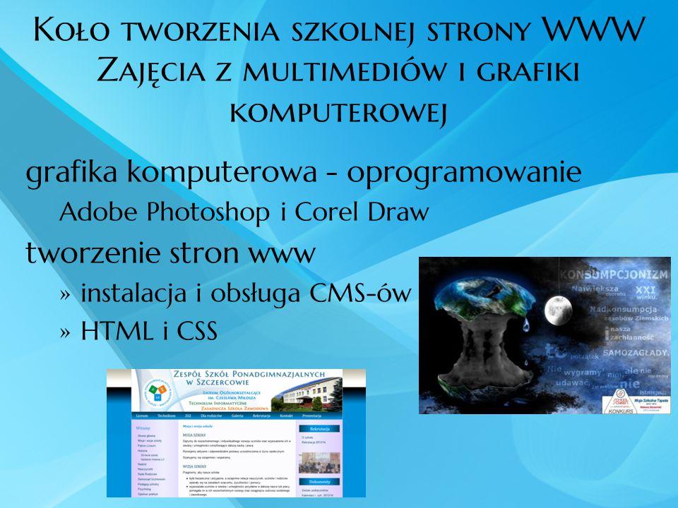 Koło tworzenia szkolnej strony WWW Zajęcia z multimediów i grafiki komputerowej