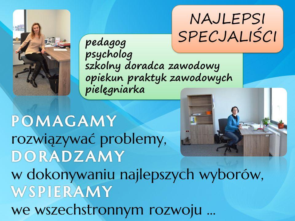 NAJLEPSI SPECJALIŚCI. pedagog. psycholog. szkolny doradca zawodowy. opiekun praktyk zawodowych.