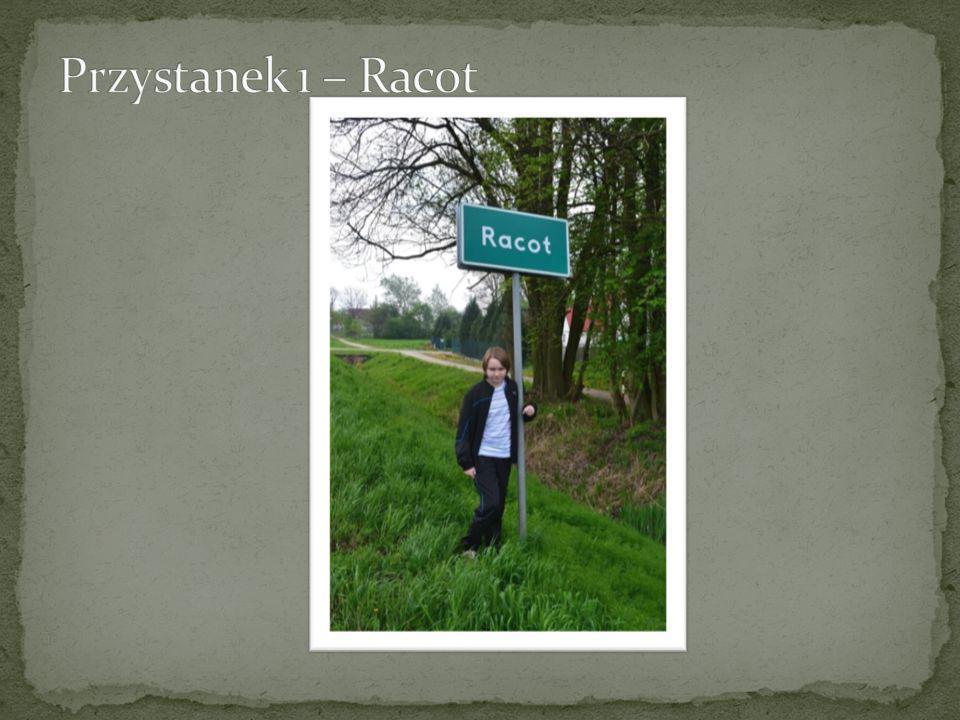 Przystanek 1 – Racot