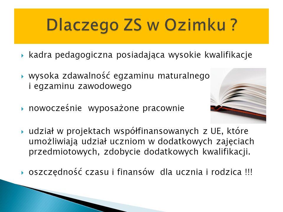 Dlaczego ZS w Ozimku kadra pedagogiczna posiadająca wysokie kwalifikacje.