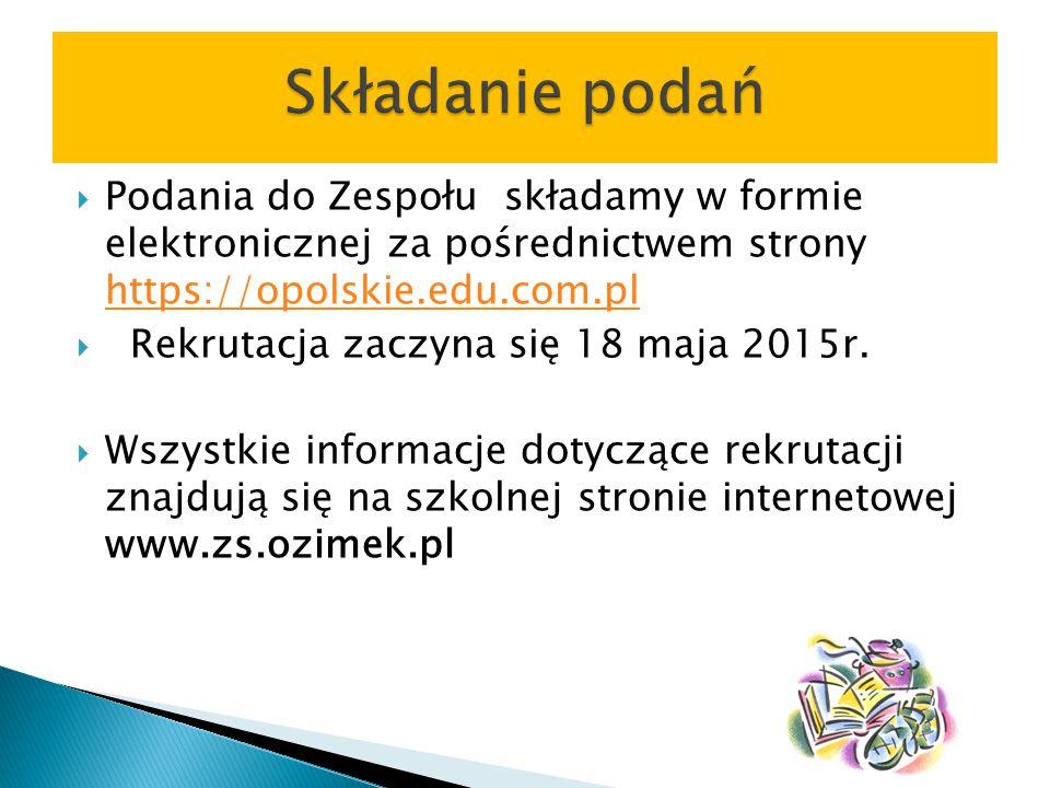 Składanie podań Podania do Zespołu składamy w formie elektronicznej za pośrednictwem strony https://opolskie.edu.com.pl.