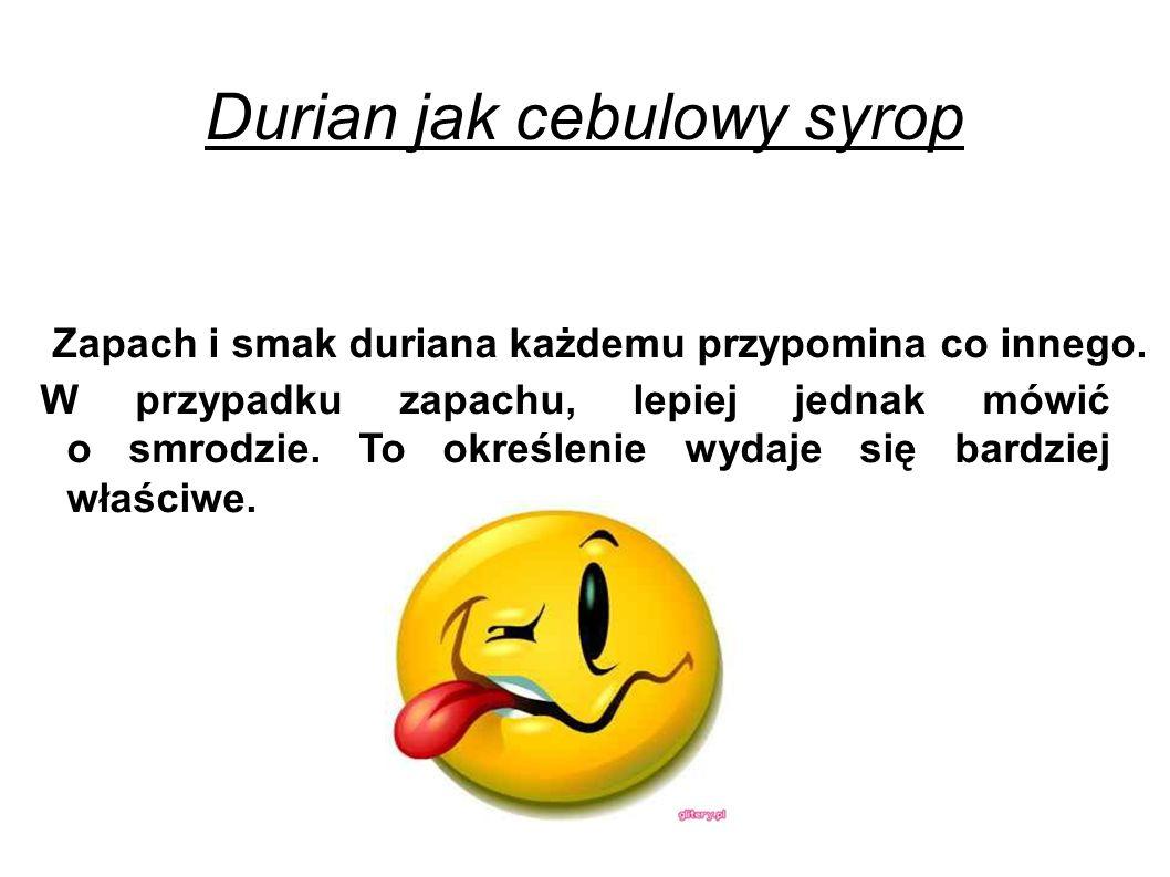 Durian jak cebulowy syrop