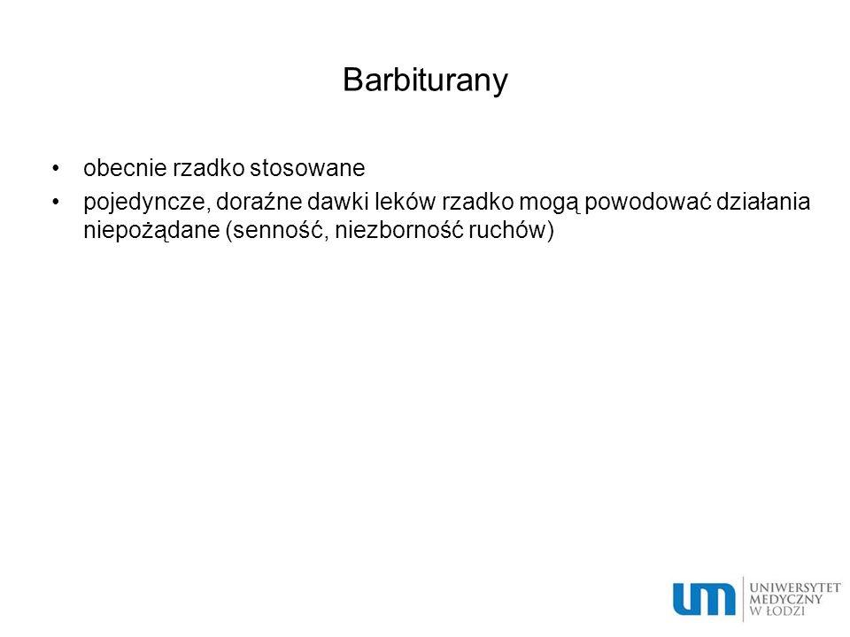 Barbiturany obecnie rzadko stosowane