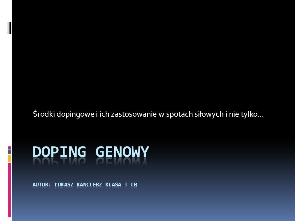 Doping genowy autor: Łukasz Kanclerz klasa i lb