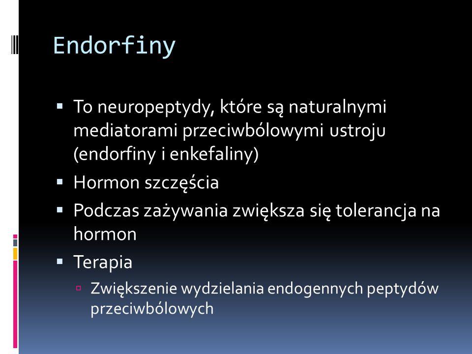 Endorfiny To neuropeptydy, które są naturalnymi mediatorami przeciwbólowymi ustroju (endorfiny i enkefaliny)