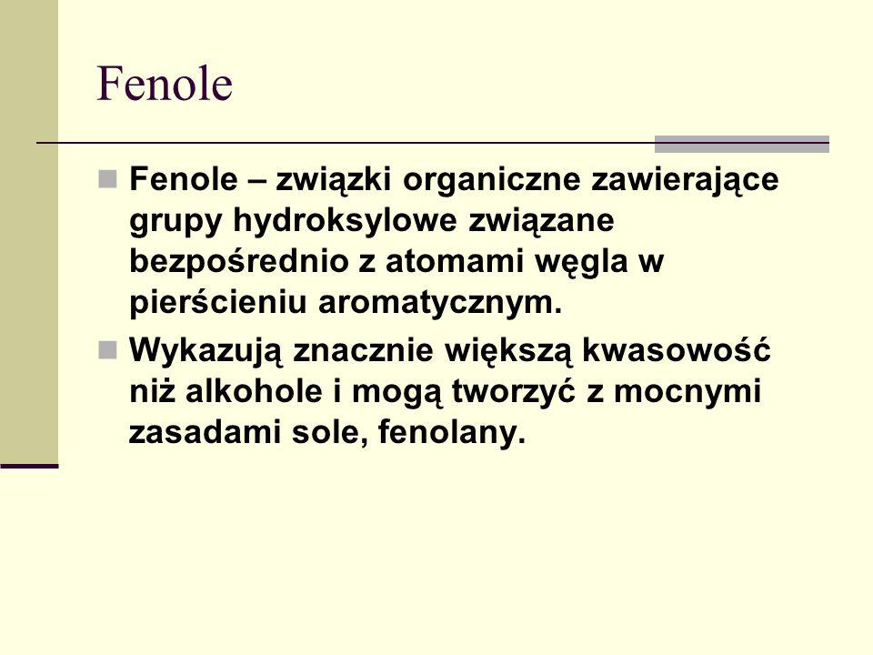 Fenole Fenole – związki organiczne zawierające grupy hydroksylowe związane bezpośrednio z atomami węgla w pierścieniu aromatycznym.