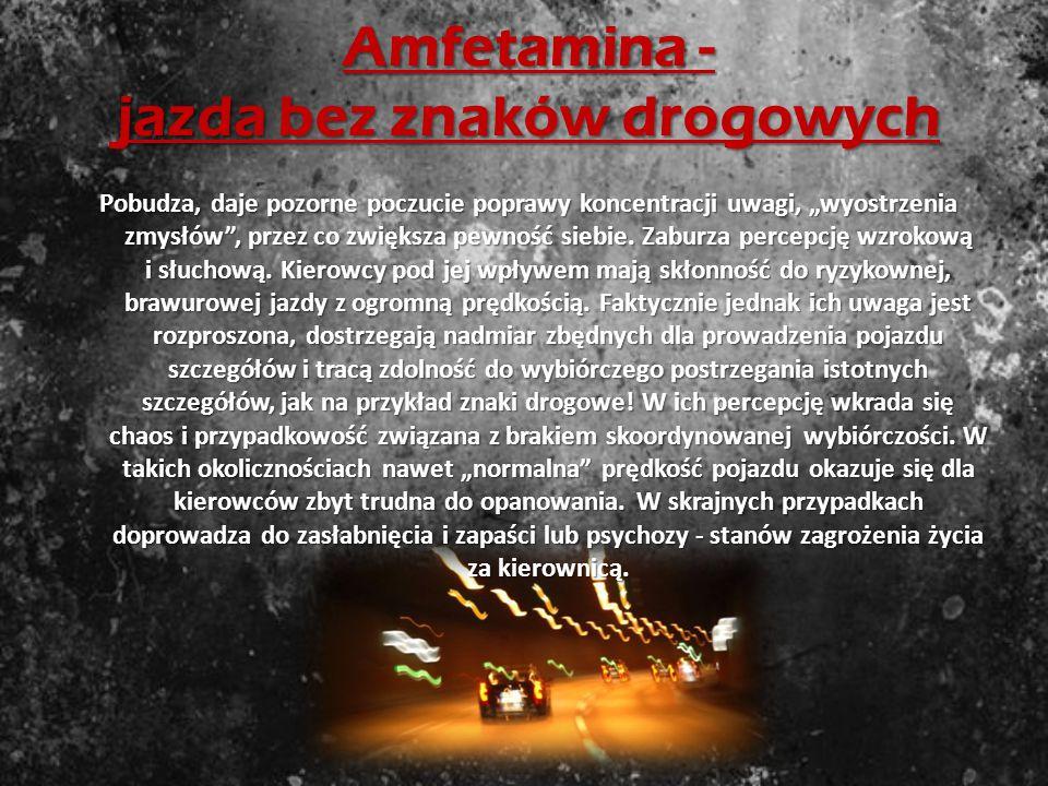 Amfetamina - jazda bez znaków drogowych