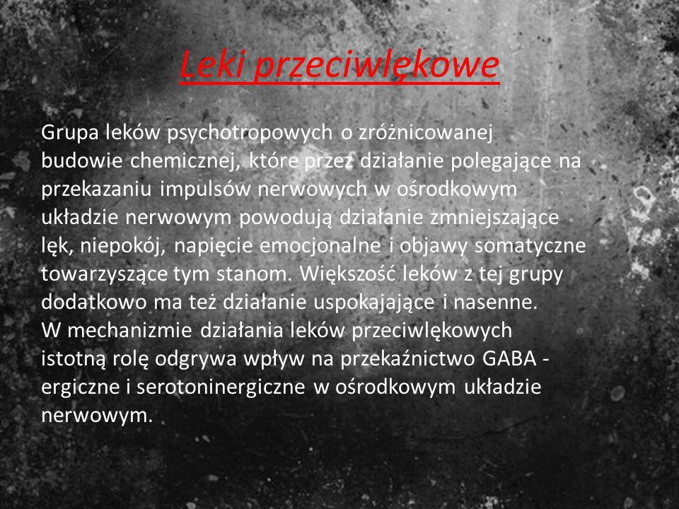 Leki przeciwlękowe Grupa leków psychotropowych o zróżnicowanej