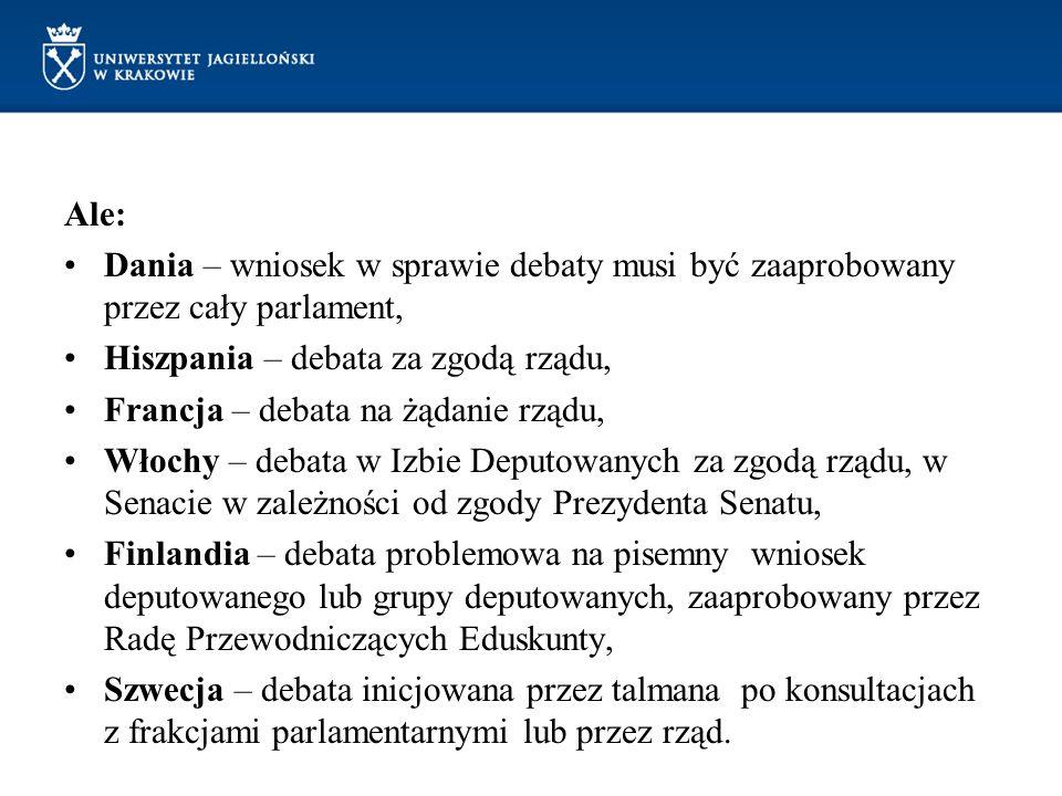 Ale: Dania – wniosek w sprawie debaty musi być zaaprobowany przez cały parlament, Hiszpania – debata za zgodą rządu,