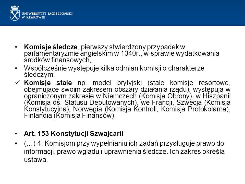 Komisje śledcze, pierwszy stwierdzony przypadek w parlamentaryzmie angielskim w 1340r., w sprawie wydatkowania środków finansowych,