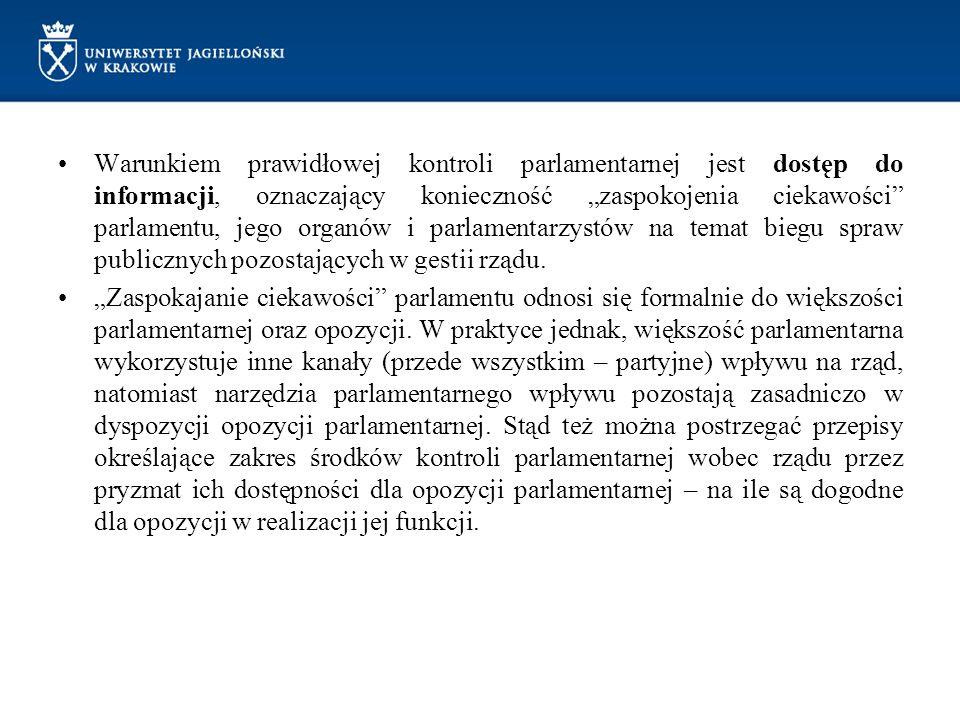 """Warunkiem prawidłowej kontroli parlamentarnej jest dostęp do informacji, oznaczający konieczność """"zaspokojenia ciekawości parlamentu, jego organów i parlamentarzystów na temat biegu spraw publicznych pozostających w gestii rządu."""