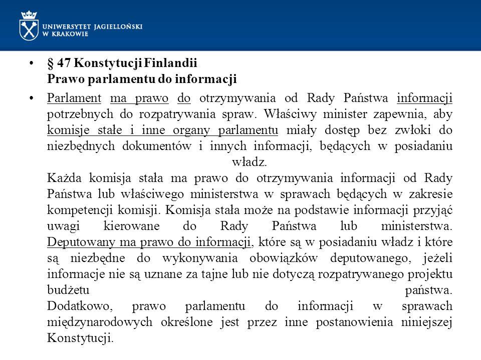 § 47 Konstytucji Finlandii Prawo parlamentu do informacji