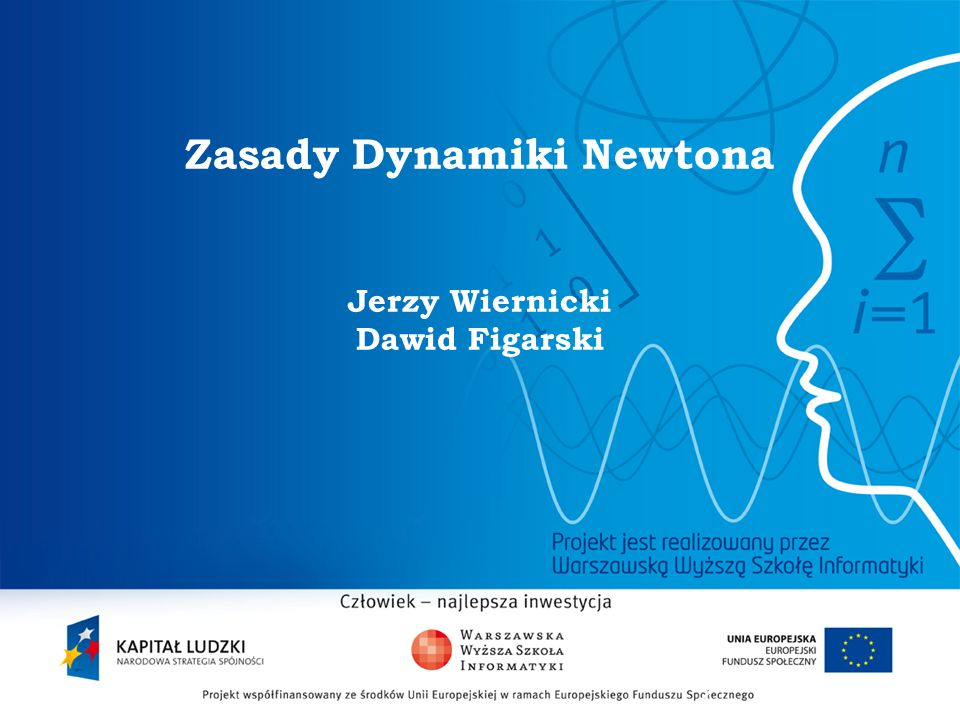 Zasady Dynamiki Newtona Jerzy Wiernicki Dawid Figarski