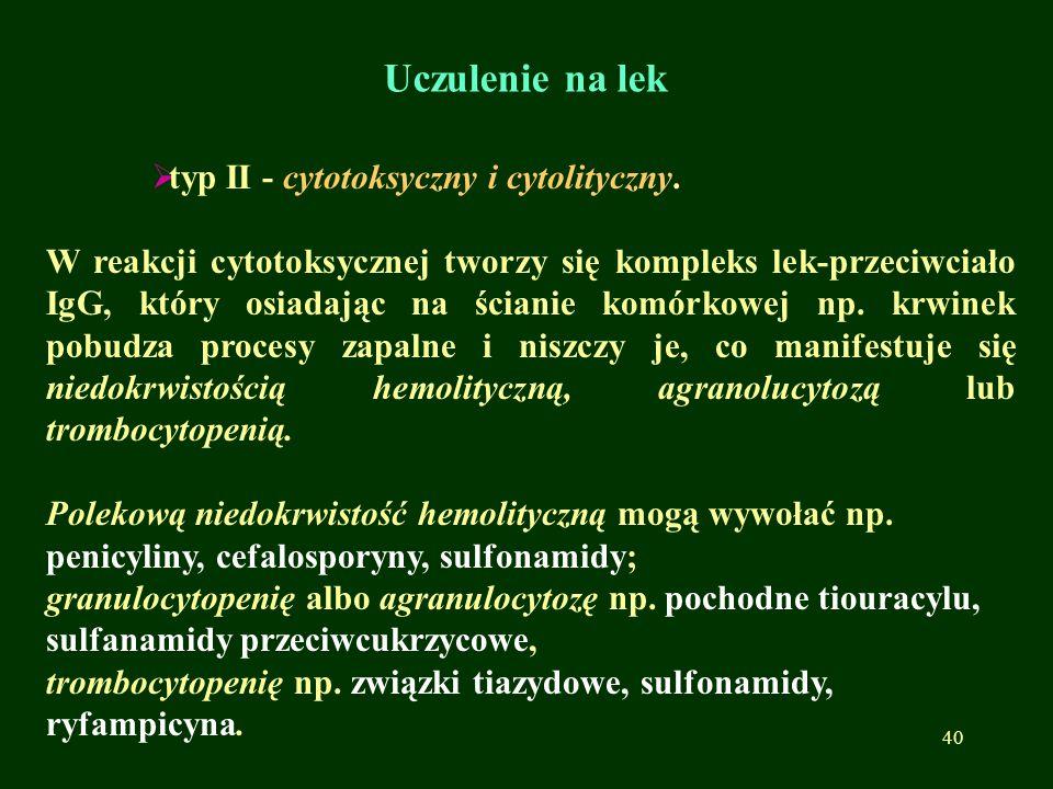 Uczulenie na lek typ II - cytotoksyczny i cytolityczny.