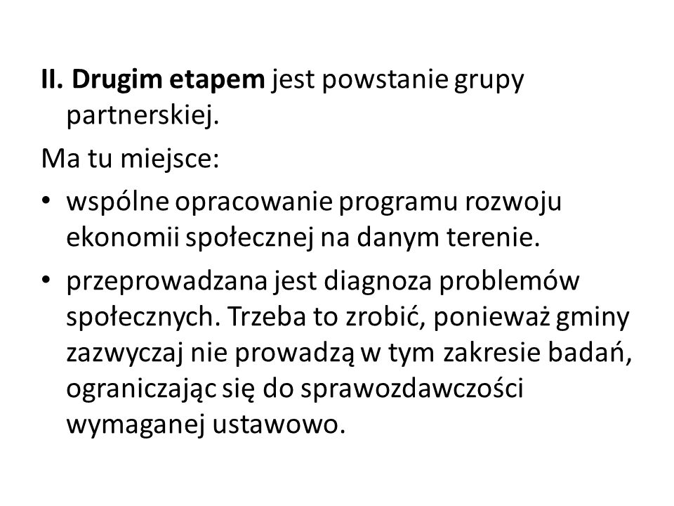 II. Drugim etapem jest powstanie grupy partnerskiej.