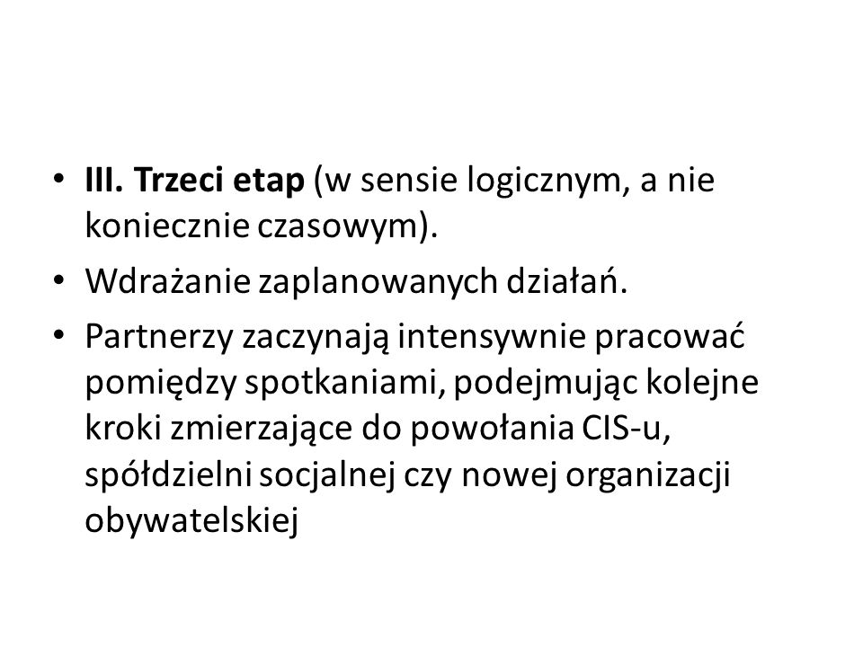 III. Trzeci etap (w sensie logicznym, a nie koniecznie czasowym).