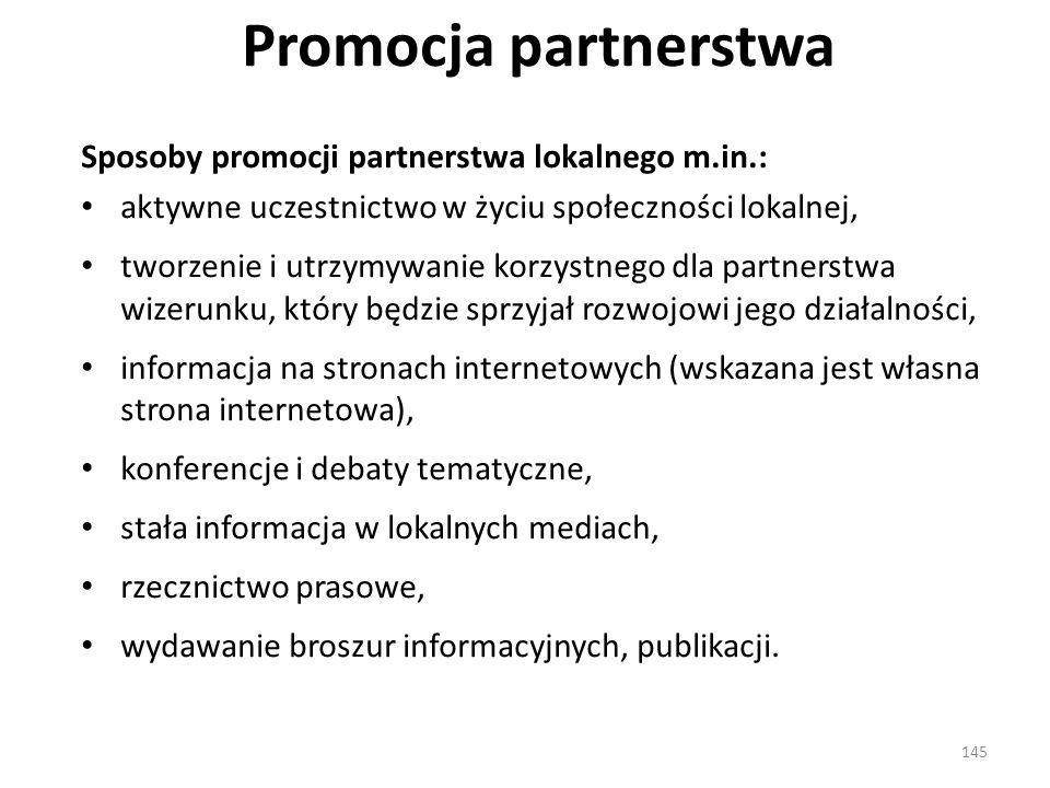 Promocja partnerstwa Sposoby promocji partnerstwa lokalnego m.in.: