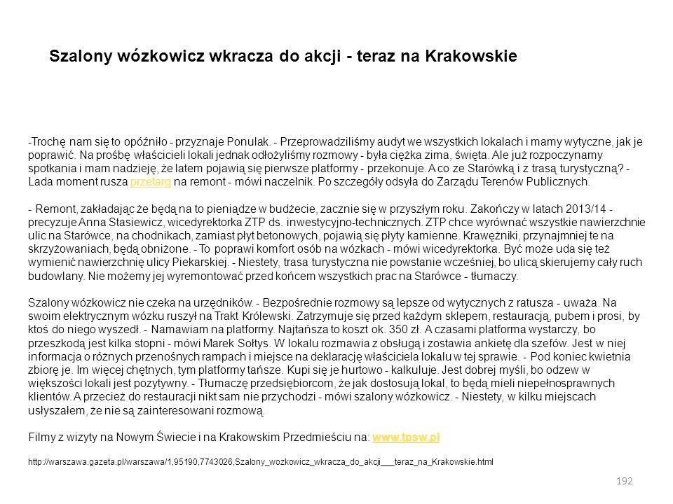 Szalony wózkowicz wkracza do akcji - teraz na Krakowskie