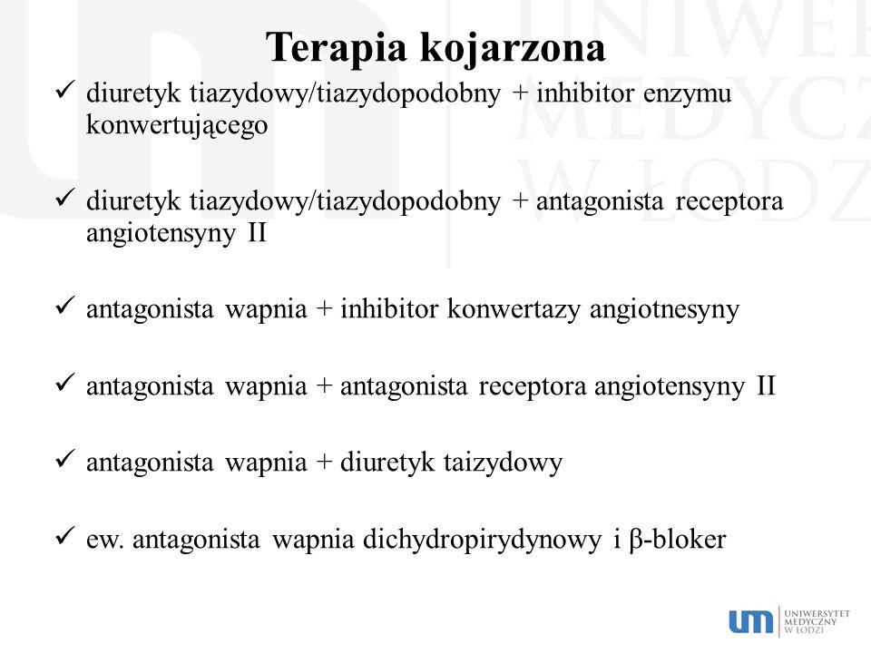 Terapia kojarzona diuretyk tiazydowy/tiazydopodobny + inhibitor enzymu konwertującego.