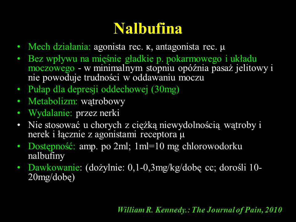 Nalbufina Mech działania: agonista rec. ҝ, antagonista rec. μ