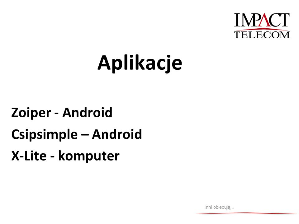 Zoiper - Android Csipsimple – Android X-Lite - komputer