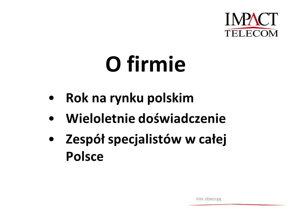 O firmie Rok na rynku polskim Wieloletnie doświadczenie